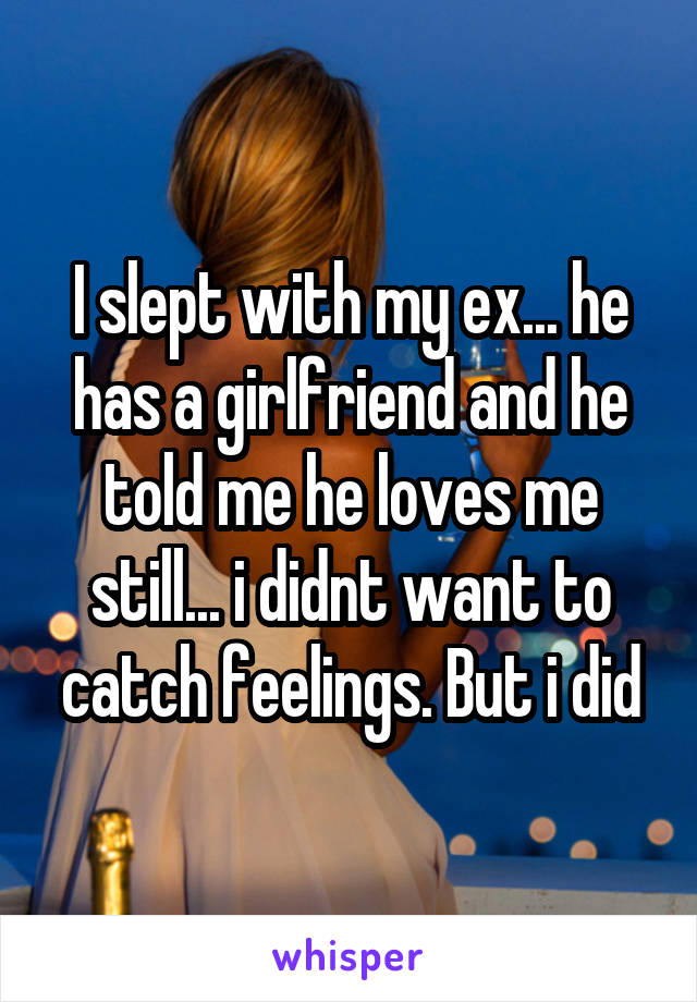 Slept with my ex what does it mean