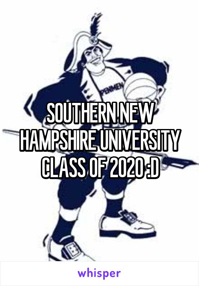 SOUTHERN NEW HAMPSHIRE UNIVERSITY CLASS OF 2020 :D