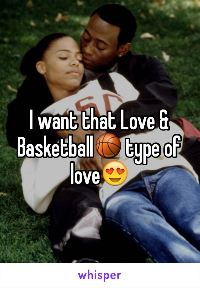 I want that Love & Basketball🏀 type of love😍