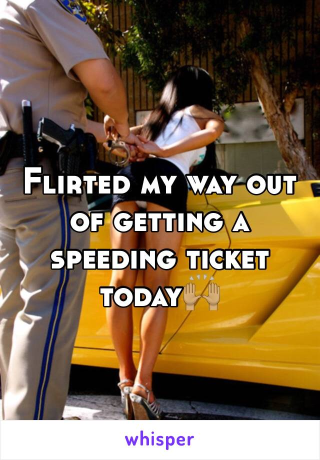 Flirted my way out of getting a speeding ticket today🙌🏽