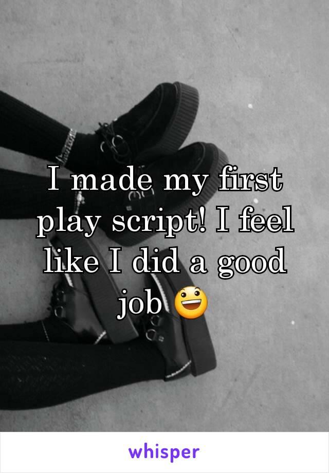 I made my first play script! I feel like I did a good job 😃