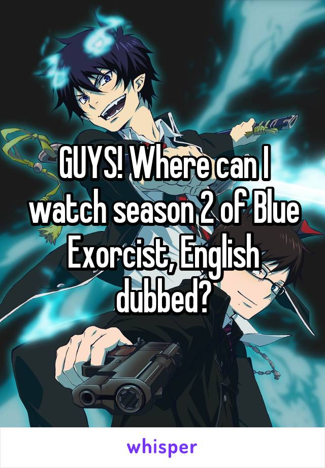 blue exorcist dubbed