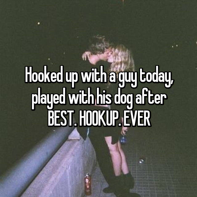 Hooked up with a guy today, played with his dog after BEST. HOOKUP. EVER