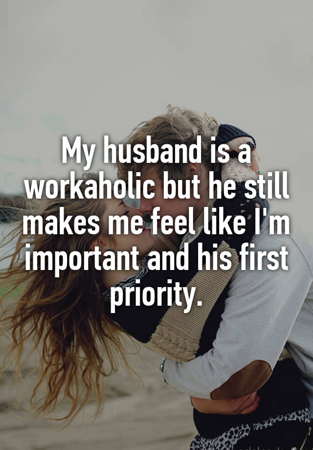 Is my husband a workaholic