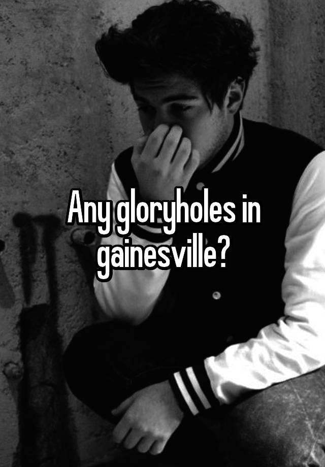 Gloryholes gainesville florida