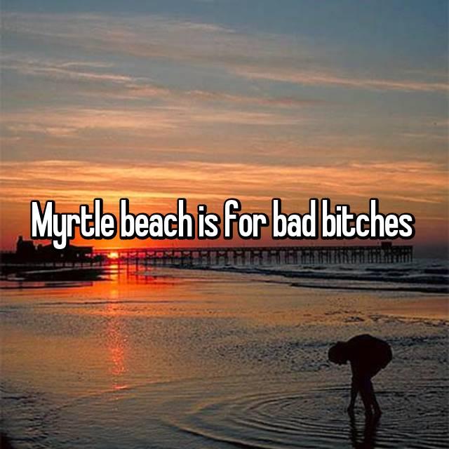 Myrtle beach bitches