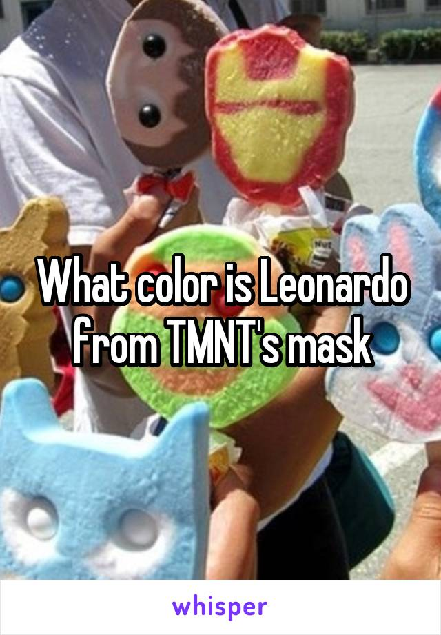 What color is Leonardo from TMNT's mask