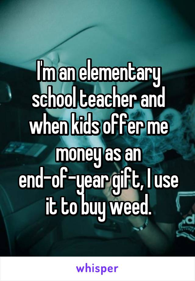 0533785f32148d43bede36fe9073f12b077f1c v5 wm 19 Shocking Confessions From Teachers Who Smoke Weed