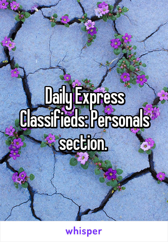 Daily Express Classifieds: Personals section