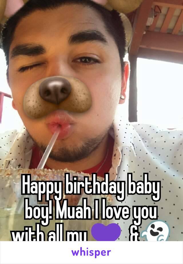 Happy birthday baby boy! Muah I love you with all my 💜  &👻