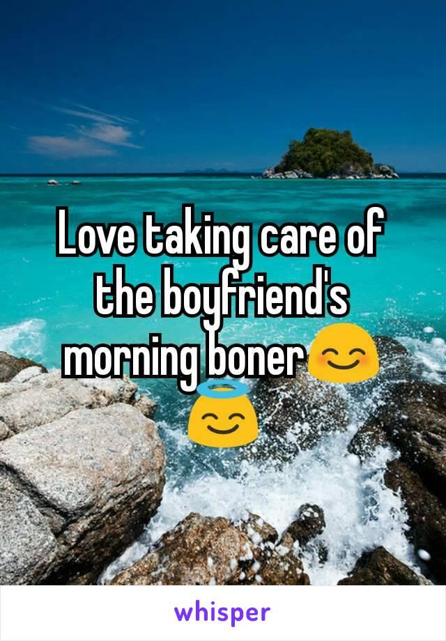 Love taking care of the boyfriend's morning boner😊😇