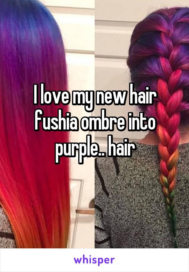 I love my new hair fushia ombre into purple.. hair