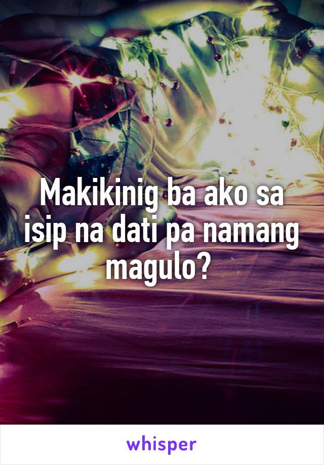 Makikinig ba ako sa isip na dati pa namang magulo?