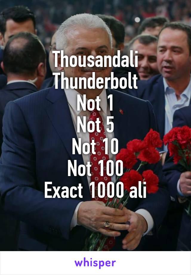 Thousandali Thunderbolt Not 1 Not 5 Not 10 Not 100 Exact 1000 ali