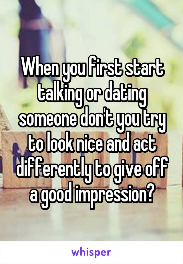 How To Act When You First Start Dating A Girl