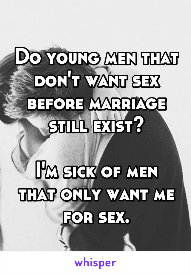 Why do men only want me for sex