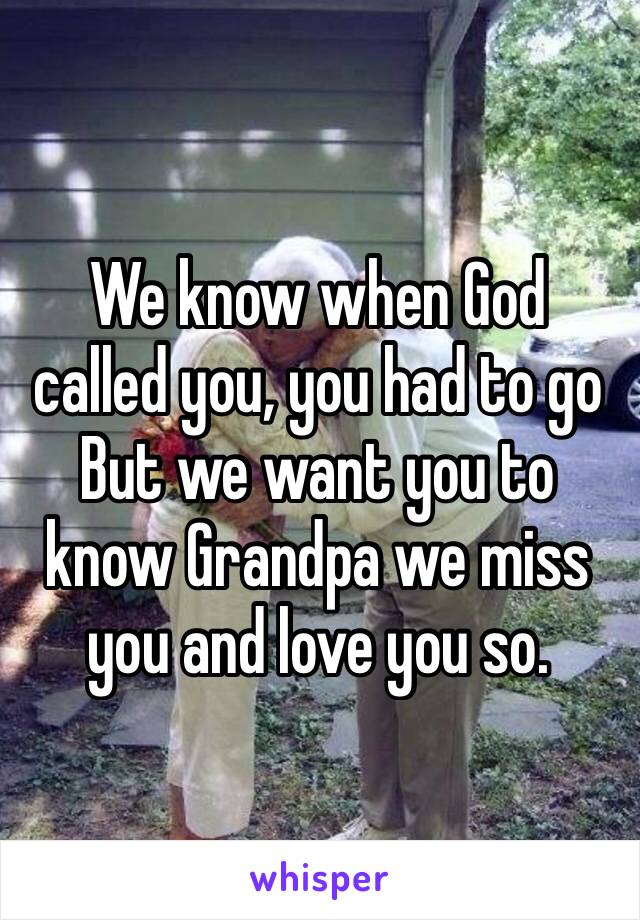 We know when God called you, you had to go
