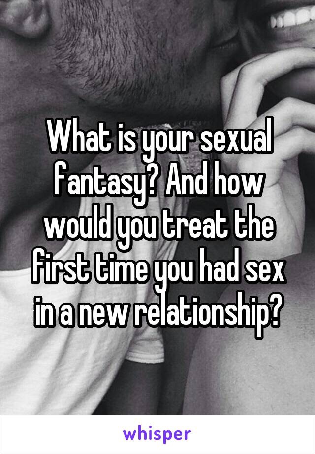 What is your sexual fantasy