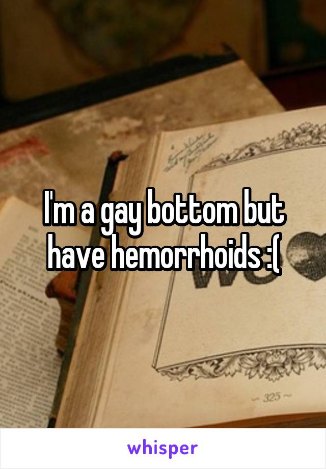 Gay hemorrhoids