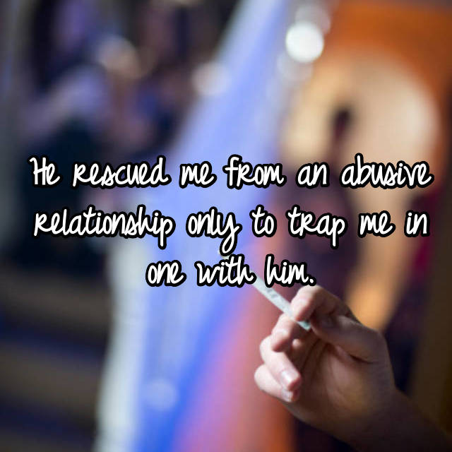 He rescued me from an abusive relationship only to trap me in one with him.