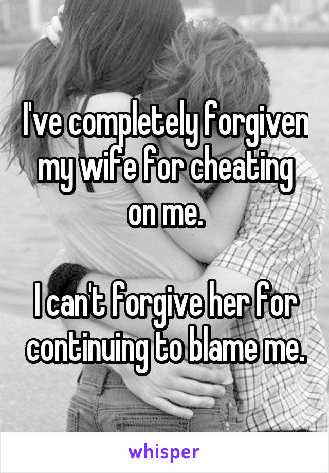 Forgive wife for cheating