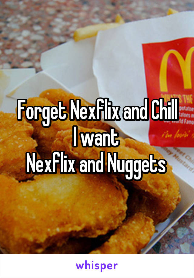 Forget Nexflix and Chill I want  Nexflix and Nuggets