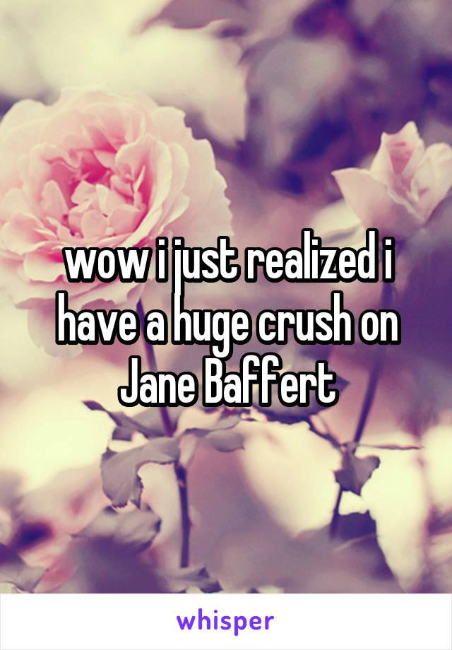 wow i just realized i have a huge crush on Jane Baffert