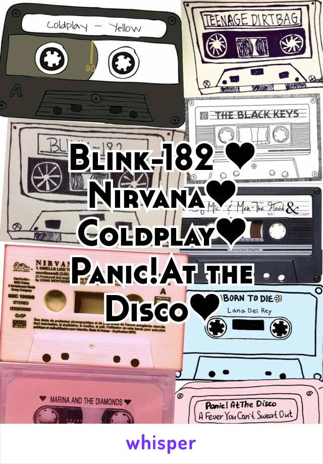 Blink-182 ❤ Nirvana❤ Coldplay❤ Panic!At the Disco❤