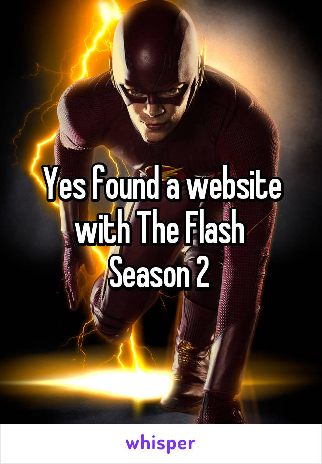 Yes found a website with The Flash  Season 2