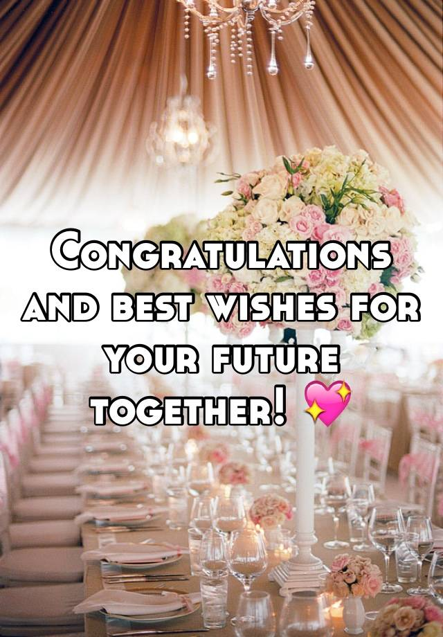 congratulations and best wishes for your future together