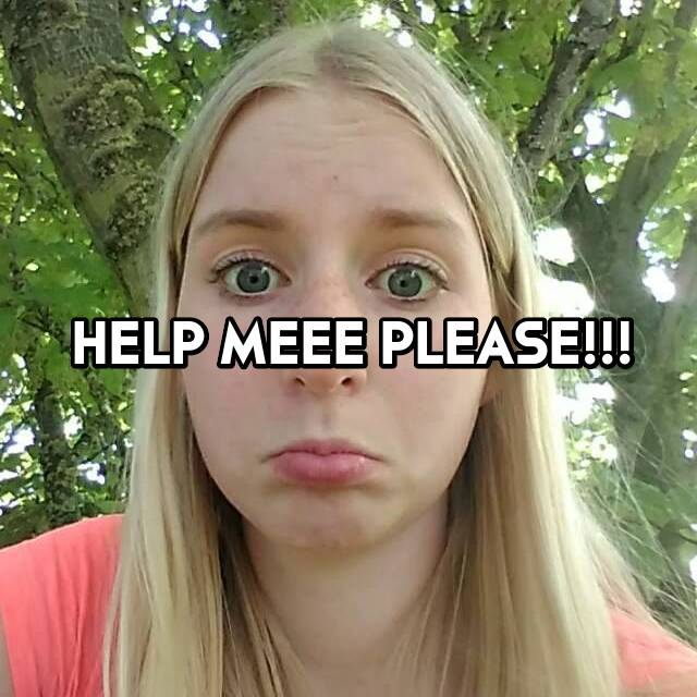 HELP MEEE PLEASE!!!