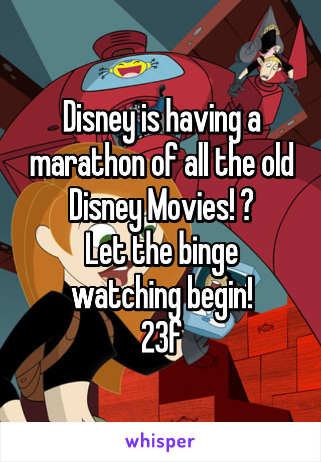 Disney is having a marathon of all the old Disney Movies! 😍 Let the binge watching begin! 23f