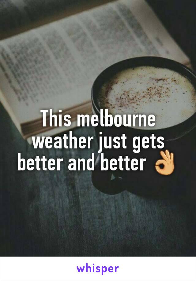 This melbourne weather just gets better and better 👌