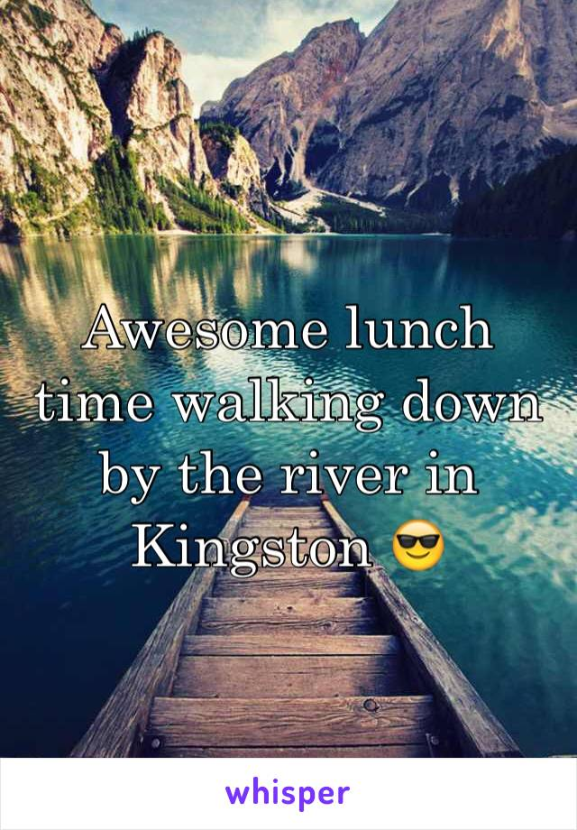 Awesome lunch time walking down by the river in Kingston 😎
