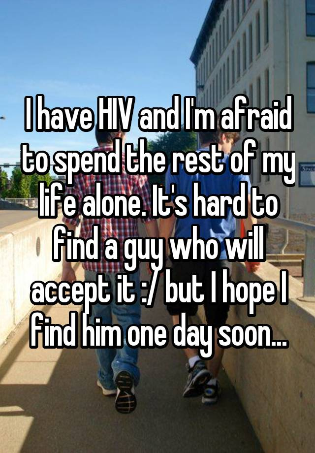 I have HIV and I