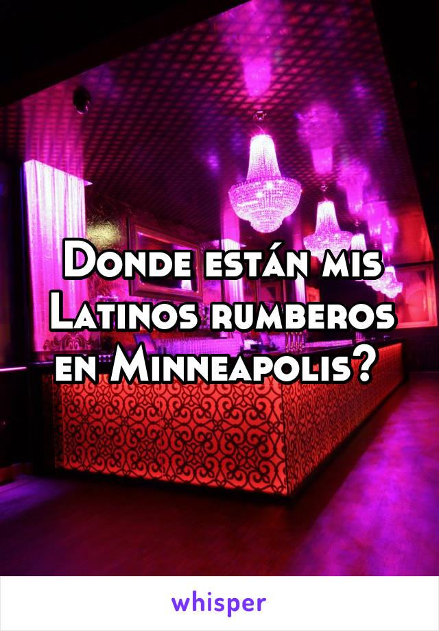 Donde están mis Latinos rumberos en Minneapolis?