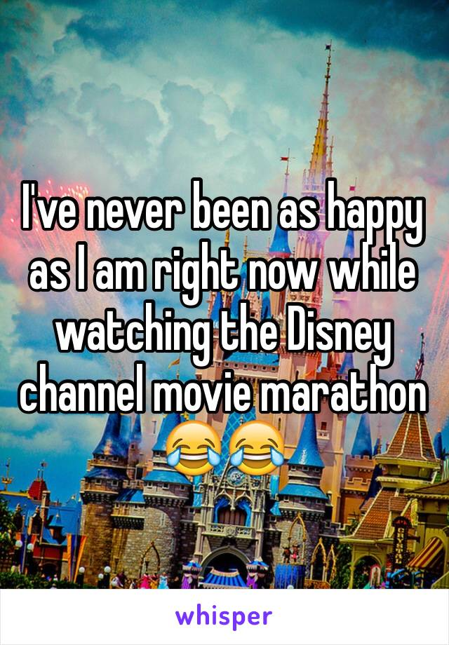 I've never been as happy as I am right now while watching the Disney channel movie marathon 😂😂