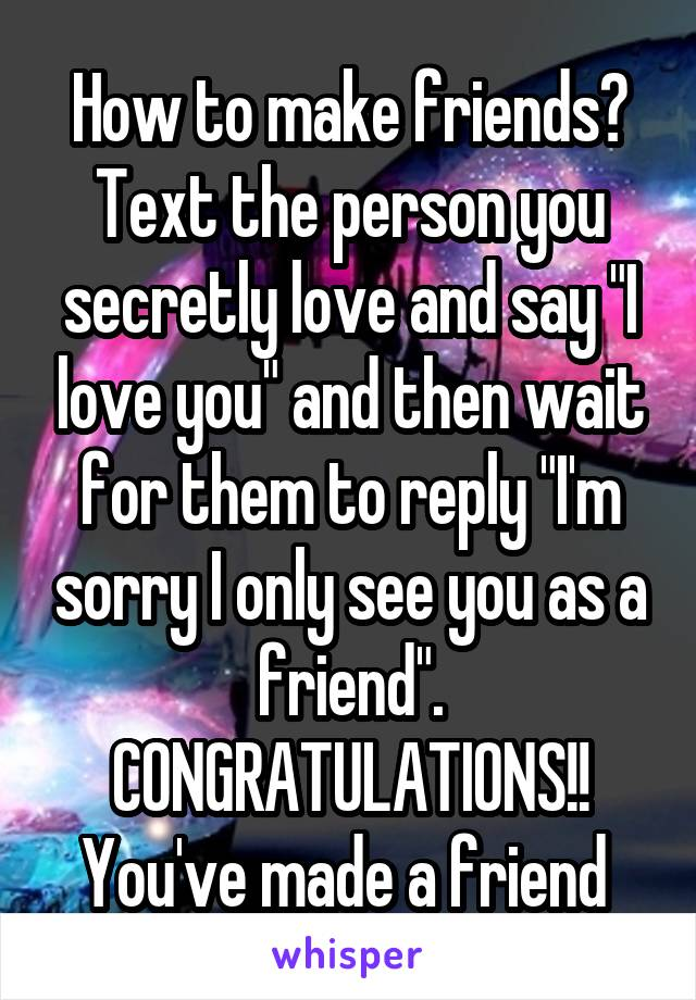 how to make friends text the person you secretly love and say i