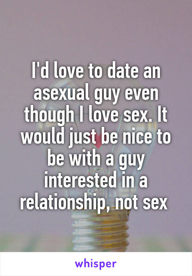 Dating an asexual guy
