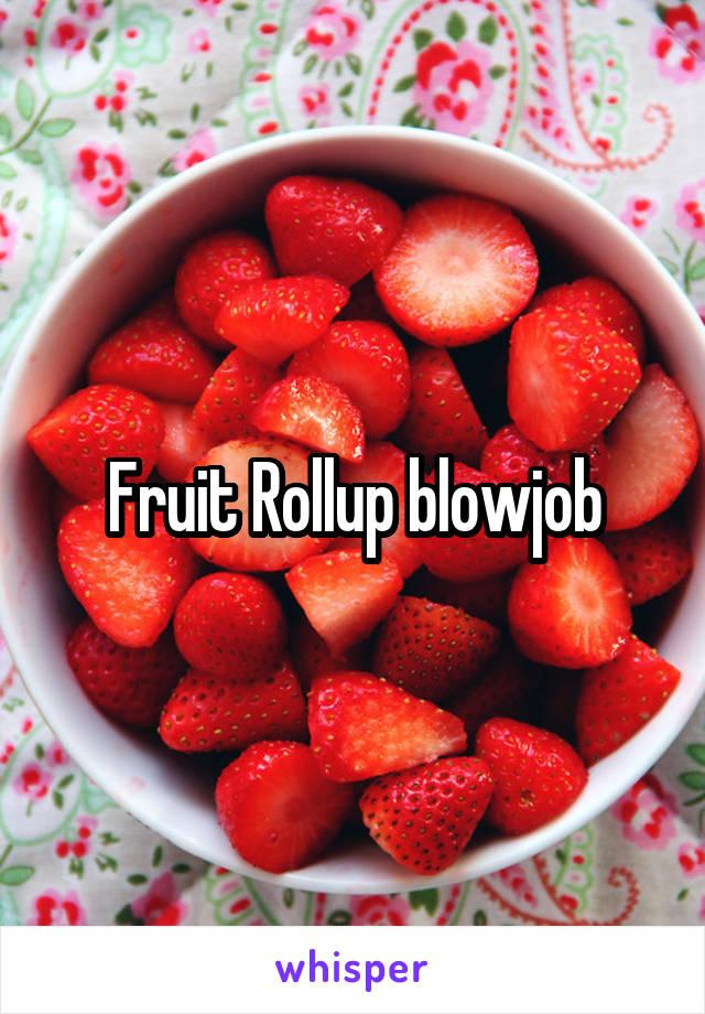 Fruit roll up blowjob
