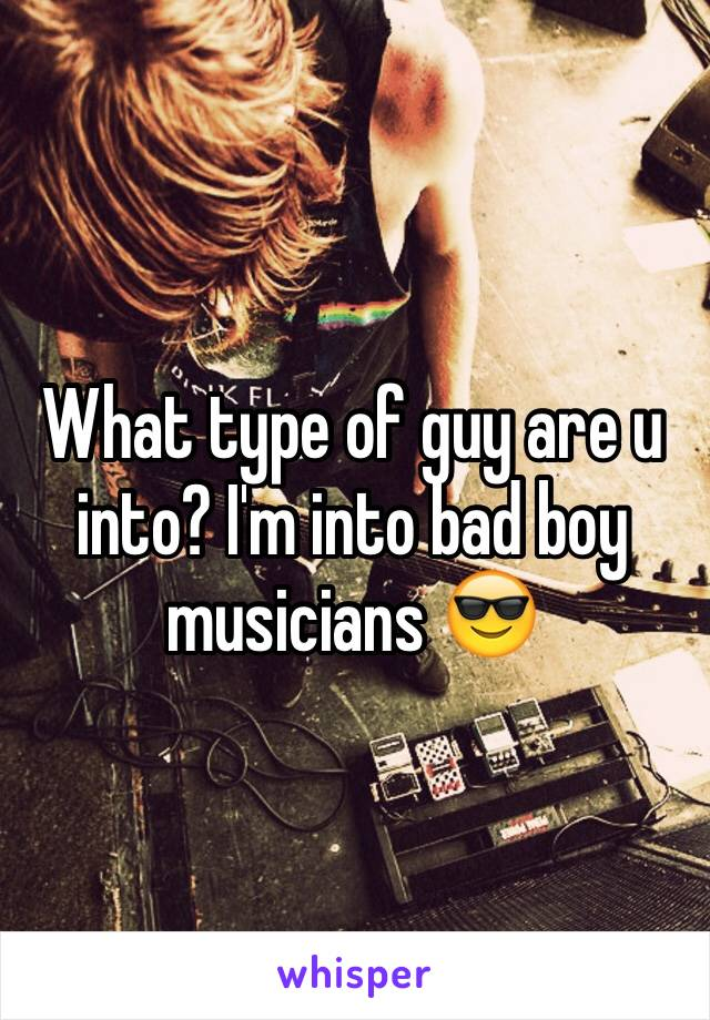 what type of guy are you