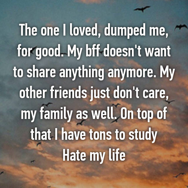 The one I loved, dumped me, for good  My bff doesn't want to share