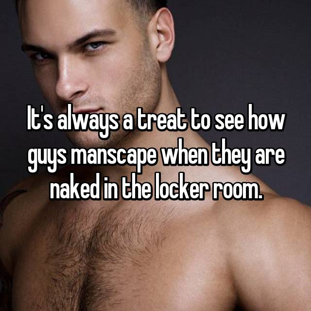 It's always a treat to see how guys manscape when they are naked in the locker room.