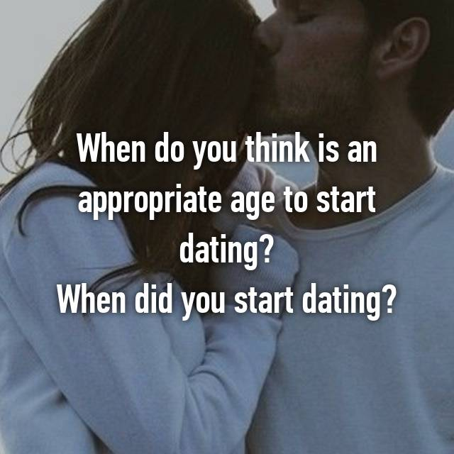 Whats the appropriate age to start dating