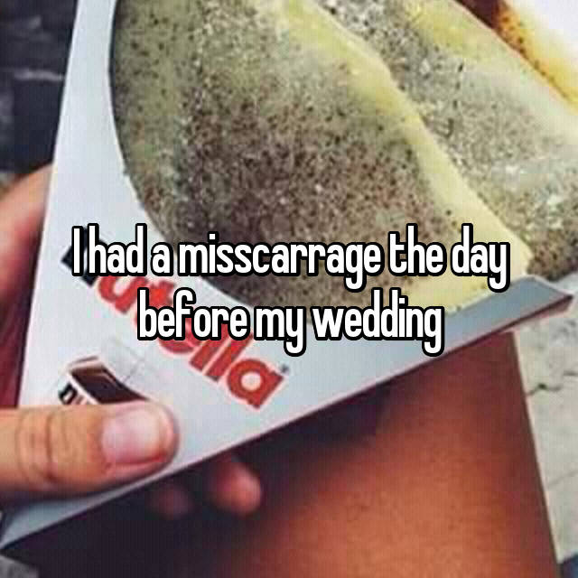 I had a misscarrage the day before my wedding 💔👼🏻👶🏽
