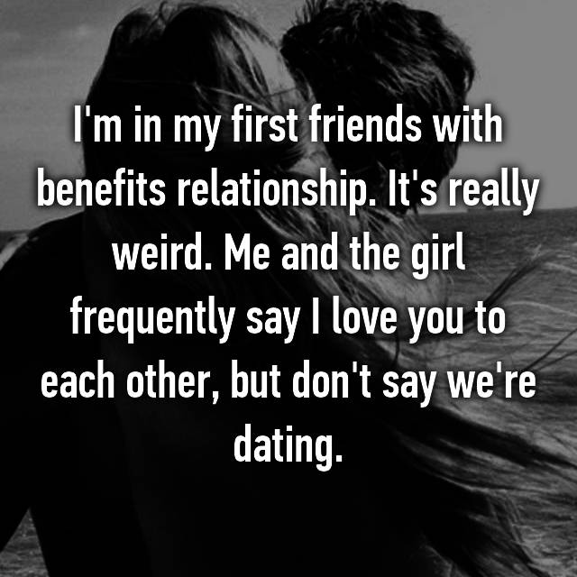 Dating or friends with benefits