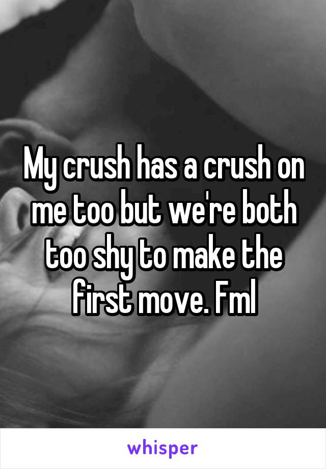 Me and my crush are both shy
