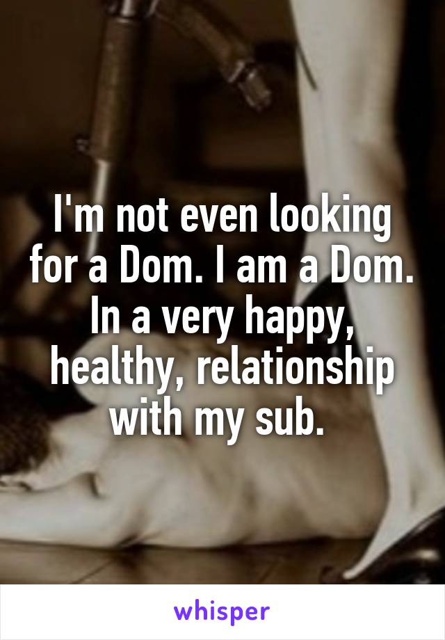 Sub looking for dom