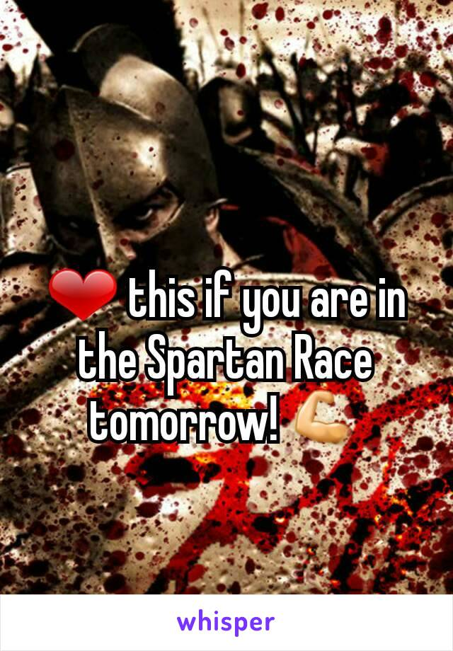 ❤ this if you are in the Spartan Race tomorrow! 💪