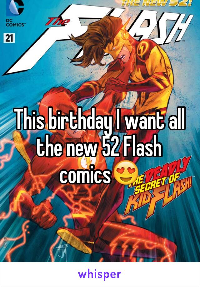This birthday I want all the new 52 Flash comics😍